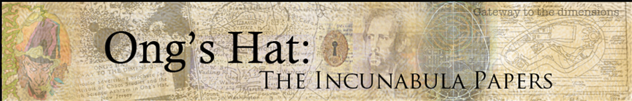 The Incunabula Papers: Ong's Hat and other Gateways to New Dimensions